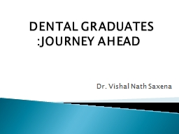 DENTAL GRADUATES :JOURNEY AHEAD PowerPoint PPT Presentation