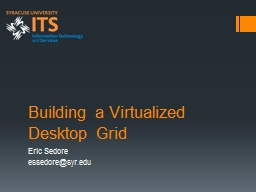 Building a Virtualized Desktop Grid