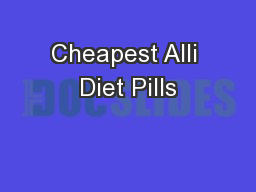 Cheapest Alli Diet Pills PowerPoint PPT Presentation