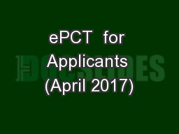 ePCT  for Applicants (April 2017)