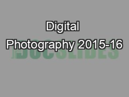 Digital Photography 2015-16