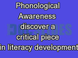 Phonological Awareness  discover a critical piece in literacy development