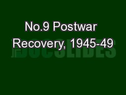 No.9 Postwar Recovery, 1945-49 PowerPoint PPT Presentation