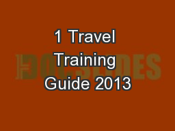 1 Travel Training Guide 2013