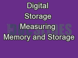 Digital Storage Measuring Memory and Storage