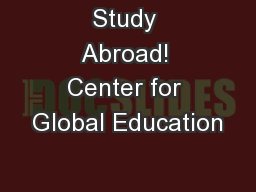 Study Abroad! Center for Global Education