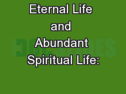 Eternal Life and Abundant Spiritual Life: