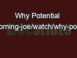 Why Potential Matters http://www.msnbc.com/morning-joe/watch/why-potential-matters-the-most-2944430