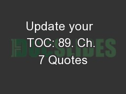 Update your  TOC: 89. Ch. 7 Quotes