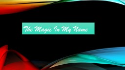the magic of my name G is