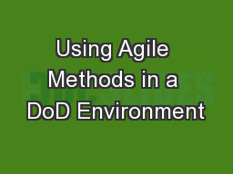 Using Agile Methods in a DoD Environment