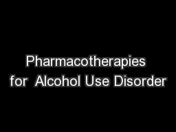 Pharmacotherapies for  Alcohol Use Disorder