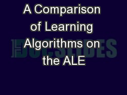 A Comparison of Learning Algorithms on the ALE