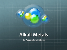 Alkali Metals By  Ayaana