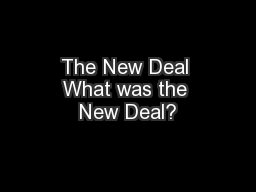 The New Deal What was the New Deal?