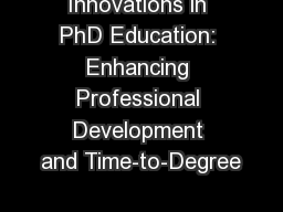 Innovations in PhD Education: Enhancing Professional Development and Time-to-Degree PowerPoint PPT Presentation