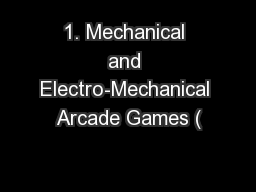 1. Mechanical and Electro-Mechanical Arcade Games (