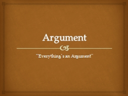 "Argument ""Everything's an Argument"""