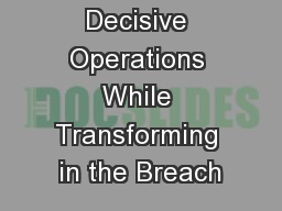 Enabling Decisive Operations While Transforming in the Breach