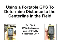 Using a Portable GPS To Determine Distance to the Centerline in the Field