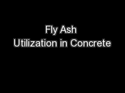 Fly Ash Utilization in Concrete