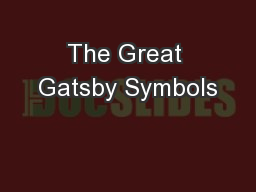 The Great Gatsby Symbols PowerPoint PPT Presentation