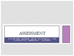 Aiming for Success Using Traditional and Alternative Assessment  Methods
