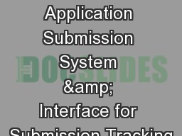 ASSIST Application Submission System & Interface for Submission Tracking