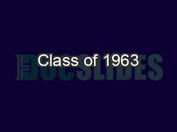 Class of 1963 PowerPoint PPT Presentation