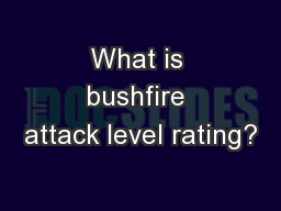 What is bushfire attack level rating?