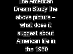 The American Dream Study the above picture – what does it suggest about American life in the 1950 PowerPoint PPT Presentation