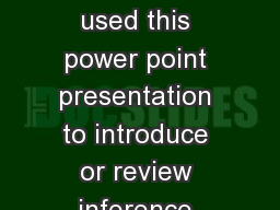 Note to the Teacher: 	I used this power point presentation to introduce or review inference with bo