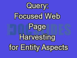 Learning to Query: Focused Web Page Harvesting for Entity Aspects