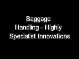 Baggage Handling - Highly Specialist Innovations