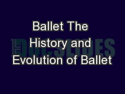 Ballet The History and Evolution of Ballet