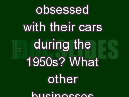 Why were Americans so obsessed with their cars during the 1950s? What other businesses arose as a r