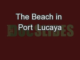 The Beach in Port  Lucaya PowerPoint PPT Presentation