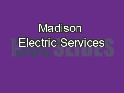 Madison Electric Services PDF document - DocSlides