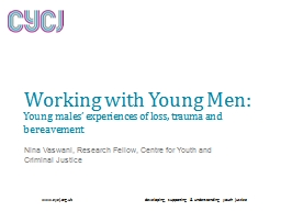 Working with Young Men: Nina Vaswani, Research Fellow, Centre for Youth and Criminal Justice