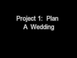 Project 1:  Plan A  Wedding