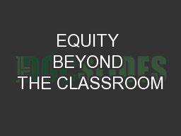 EQUITY BEYOND THE CLASSROOM