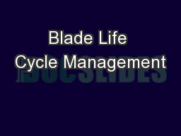 Blade Life Cycle Management