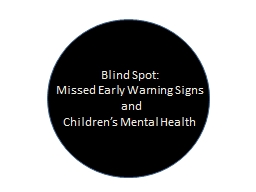 Blind Spot: Missed Early Warning Signs