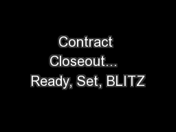Contract Closeout...  Ready, Set, BLITZ