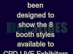 This booth planner has been designed to show the 8 booth styles available to CPD-LIVE Exhibitors.