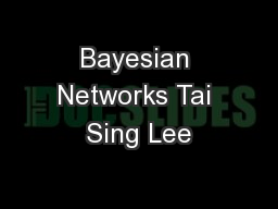 Bayesian Networks Tai Sing Lee