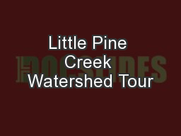 Little Pine Creek Watershed Tour