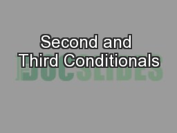 Second and Third Conditionals PowerPoint PPT Presentation