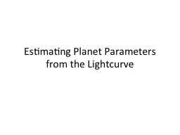 Estimating Planet Parameters from the