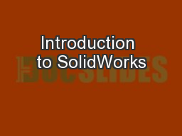 Introduction to SolidWorks PowerPoint PPT Presentation